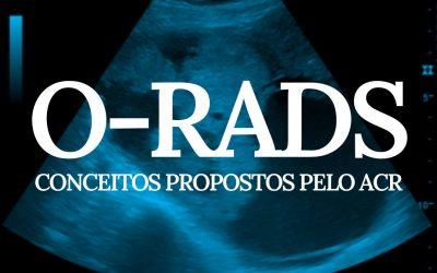 O-RADS – Alguns conceitos propostos pelo ACR