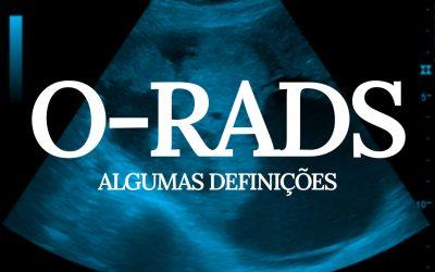 O-RADS – Algumas Definições
